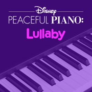 Disney Peaceful Piano: Lullaby - Disney Peaceful Piano - Disney Peaceful Piano