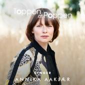 Toppen Af Poppen 2018 synger Annika Aakjær - EP
