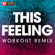 This Feeling (Extended Workout Remix) - Power Music Workout