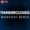 Power Music Workout - Thunderclouds (Extended Workout Remix) artwork