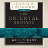 Will Durant - Our Oriental Heritage: The Story of Civilization, Volume 1  artwork