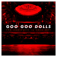 Download Mp3 The Goo Goo Dolls - The Audience Is This Way (Live)