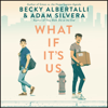 Becky Albertalli & Adam Silvera - What If It's Us  artwork