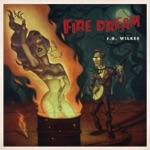 J.D. Wilkes - Fire Dream