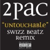 Untouchable (Swizz Beatz Remix) - Single, Tupac Shakur & 2Pac