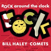 Bill Haley & His Comets - (We're Gonna) Rock Around the Clock