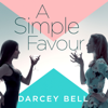 A Simple Favour (Unabridged) - Darcey Bell