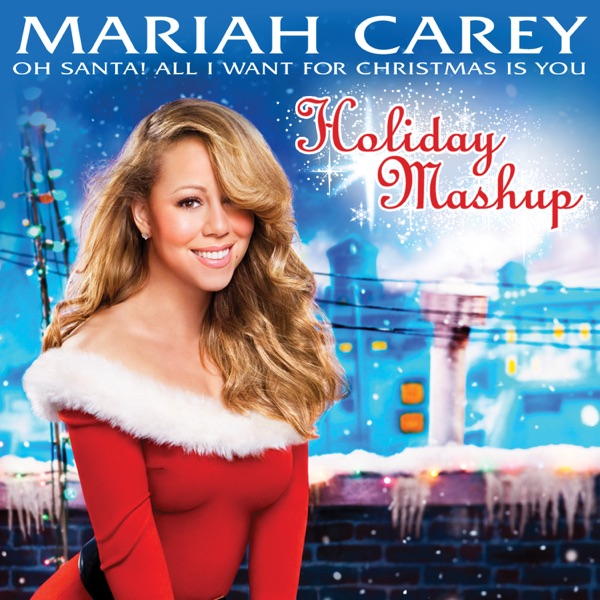 Oh Santa! All I Want for Christmas Is You (Holiday Mashup) - Single