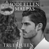 Jodi Ellen Malpas - His True Queen (Unabridged)  artwork
