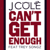 J. Cole - Can't Get Enough (feat. Trey Songz) artwork