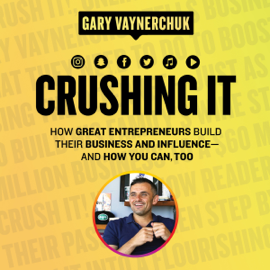 Crushing It!: How Great Entrepreneurs Build Their Business and Influence-and How You Can, Too (Unabridged) - Gary Vaynerchuk mp3 download