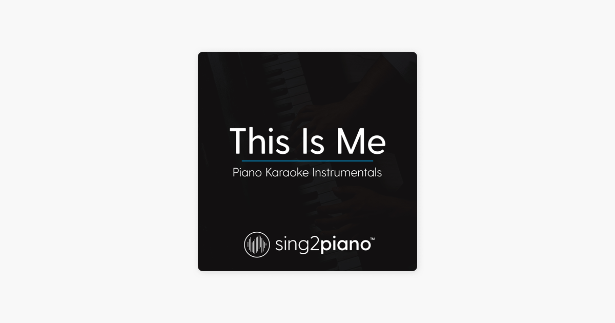 ‎This Is Me (Piano Karaoke Instrumentals) - Single by Sing2Piano