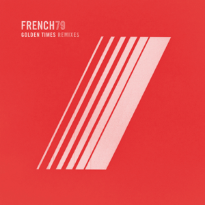 French 79 - Golden Times (Remixes) - EP