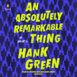An Absolutely Remarkable Thing: A Novel (Unabridged) audiobook