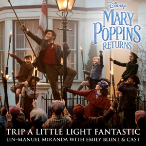 """Trip a Little Light Fantastic (From """"Mary Poppins Returns""""/Edit) - Single"""
