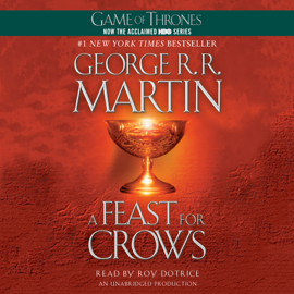 A Feast for Crows: A Song of Ice and Fire: Book Four (Unabridged) audiobook