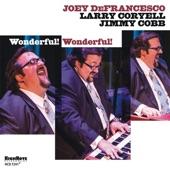 Joey DeFrancesco - Wonderful Wonderful
