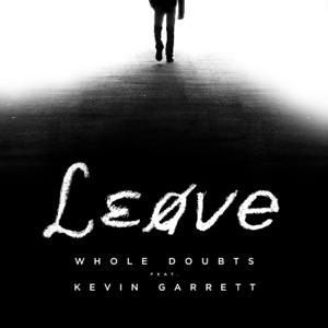 Leave (feat. Kevin Garrett) - Single Mp3 Download