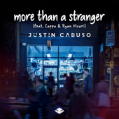 More Than a Stranger (feat. Cappa & Ryan Hicari) - Justin Caruso