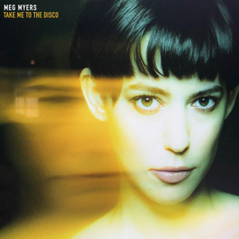Take Me to the Disco Meg Myers album songs, reviews, credits
