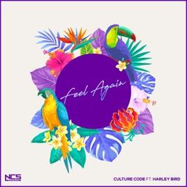 feel again feat harley bird single by culture code on apple music