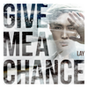 LAY - Give Me A Chance artwork