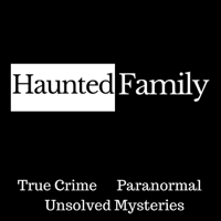 Haunted Family Podcast podcast