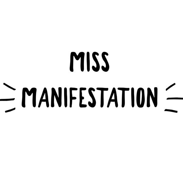 Miss Manifestation