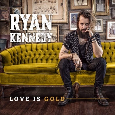 Ryan Kennedy – Love is Gold