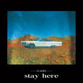 Stay Here - Gaho