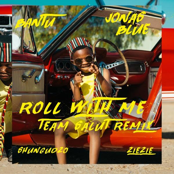 Roll With Me (Team Salut Remix) [feat. Shungudzo & ZieZie] - Single