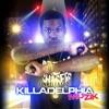 Unreleased Killadelphia Muzik