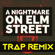 A Nightmare on Elm Street (Trap Remix) - Trap Remix Guys