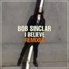 I Believe (Remixes) - EP, Bob Sinclar