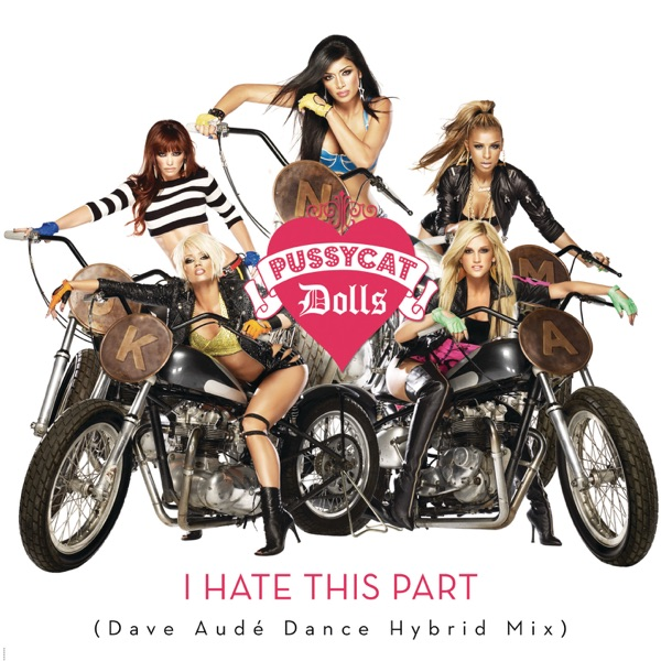 I Hate This Part (Dave Audé Dance Hybrid Mix) - Single