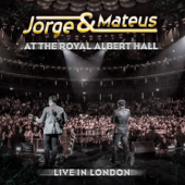 Jorge & Mateus - Live In London - At the Royal Albert Hall