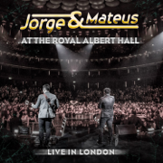 Jorge & Mateus - Live In London - At the Royal Albert Hall - Jorge & Mateus - Jorge & Mateus