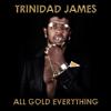 Trinidad James - All Gold Everything artwork