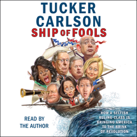 Ship of Fools (Unabridged) - Tucker Carlson mp3 download