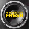JB Makes You Fresh