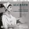 Gluck: Alceste (1954 - Milan) - Callas Live Remastered, Maria Callas