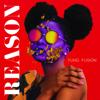 Reason - Yung Fusion