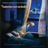 Batteries Not Included Original Motion Picture Soundtrack
