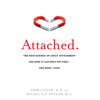 Amir Levine & Rachel Heller - Attached: The New Science of Adult Attachment and How It Can Help You Find - and Keep - Love  artwork
