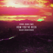 [Download] How You've Been (Black Caviar Remix) MP3