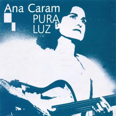 Pura Luz - Ana Caram