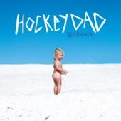 Hockey Dad - I Need A Woman