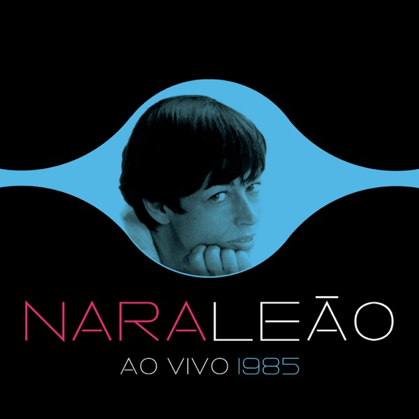 Nara Leão 1985 (Ao Vivo)