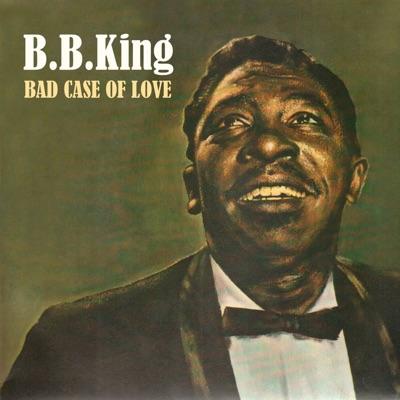 Bad Case of Love - B.B. King
