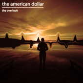The American Dollar - The Overlook